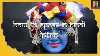 How To Speak Hindi