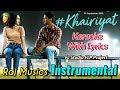 Khairiyat Instrumental | Karaoke | Arijit Singh | Chhichhore | Shraddha, Sushant | Raj Musics | 2019