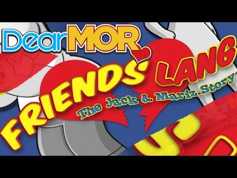 "Dear MOR: ""Friends Lang"" The Jack and Mariz Story 08-25-16"