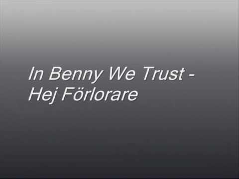 In Benny We Trust - Hej Förlorare