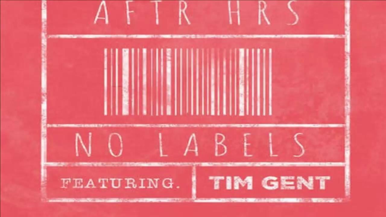 Download Aftr Hrs Ft. Tim Gent – No Labels Official Mp3