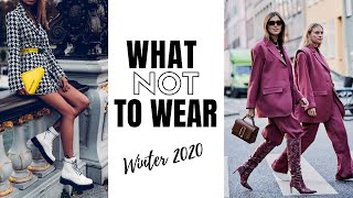10 Winter Fashion Trends To Avoid | What Not To Wear 2020