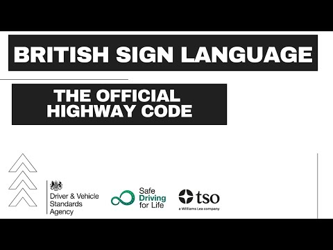 BSL The Official Highway Code: Pedestrians