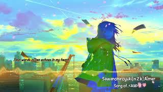 Nightcore - Song of ..<AM> [SawanoHiroyuki[nZK]:Aimer]