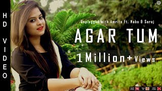 Agar Tum Mil Jao | Unplugged With Amrita Ft. Nabs & Saroj | Zeher