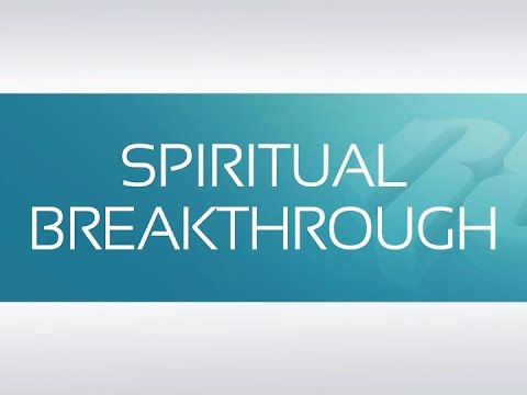 SPIRITUAL BREAKTHROUGH