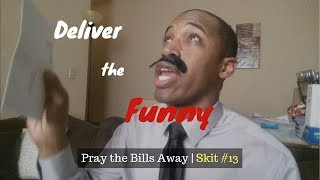 Pray the Bills Away | Skit #13