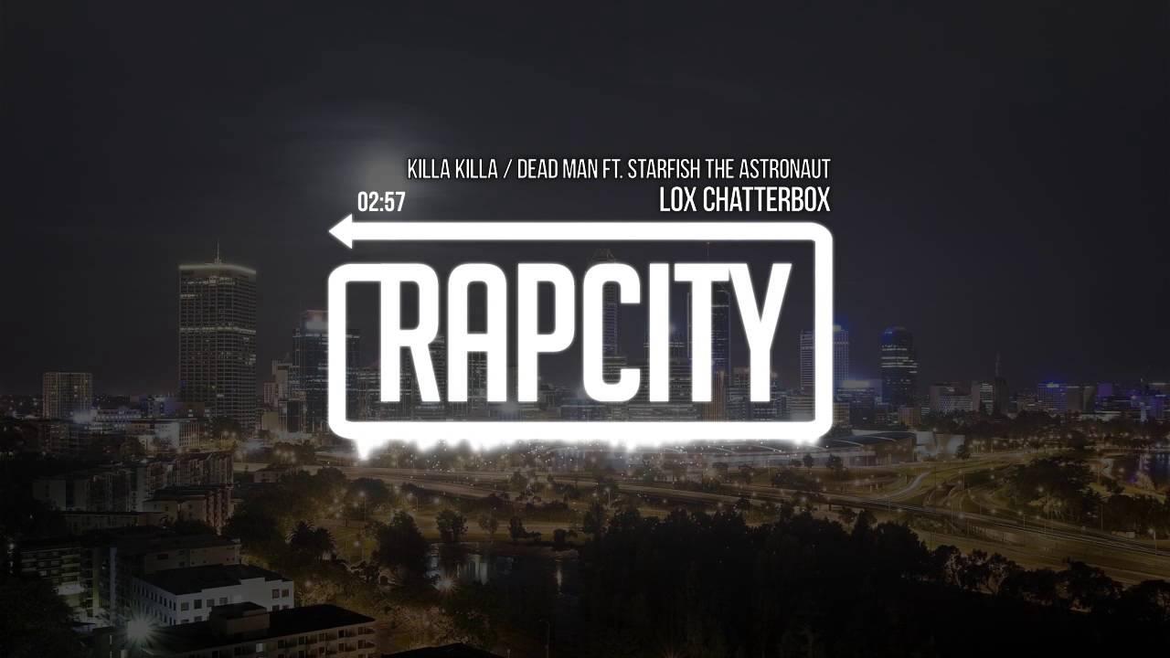 Lox Chatterbox - Killa Killa / Dead Man ft. Starfish the Astronaut (Prod. Starfish the Astronaut)