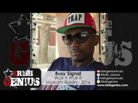 Busy Signal - Wuk It Wuk It [Moskato Riddim] July 2016