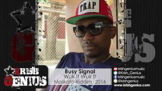 Busy Signal - Wuk It Wuk It [Moskato Riddim] July 2016