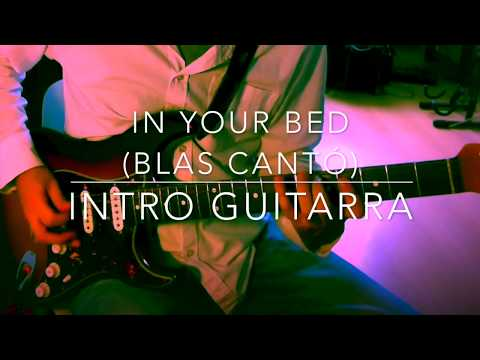In your bed Blas Cantó intro guitarra
