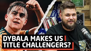 Does Dybala Signing Result In A Title Challenge?   Instagram Q&A