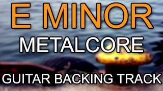 E Minor Metalcore / Metal / Rock Guitar Backing Track