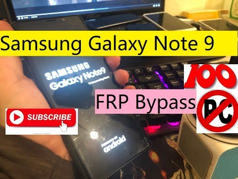 Samsung Galaxy Note 9 FRP Bypass Android 8 1 0 without PC