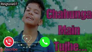 Chahunga Main Tujhe har dam Hindi Ringtones power by Ringtone07