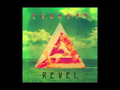 Evanoff - Revel (HD)