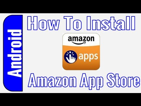 How To Install The Amazon App Store On Android