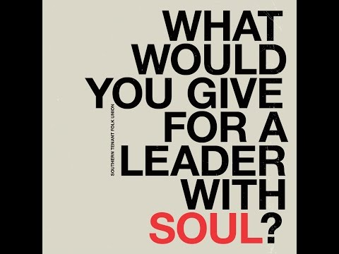 What Would You Give For A Leader With Soul? by Southern Tenant Folk Union