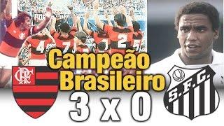 Flamengo 3 x 0 Santos * Gols e Melhores Momentos * Fla CAMPEÃO Brasileiro de 1983