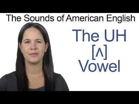 American English - UH [ʌ] Vowel - How to make the UH Vowel