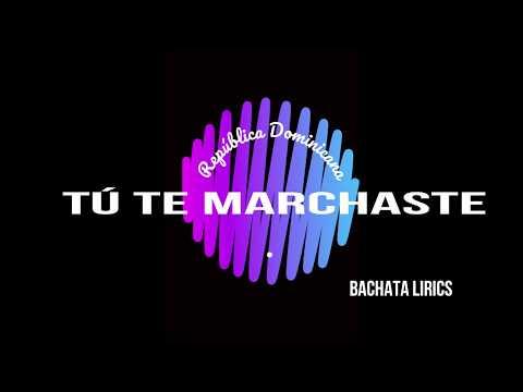 GRUPO MUSICAL ARYENTERA – Tú Te Marchaste – Bachata Lyric  2019