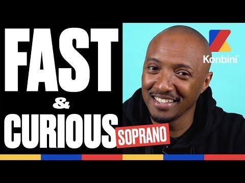 Youtube: Soprano – Fast & Curious | Konbini