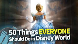 50 Things in Disney World Everyone Should Do At Least ONCE!