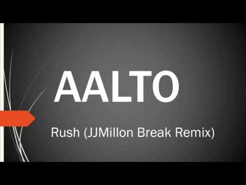AALTO -  Rush (JJMillon breaks Remix 2016) free download / descarga gratis