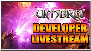 Umbra Gameplay - Official Developer Livestream Part 2 of 2
