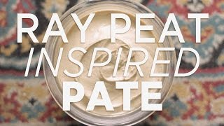 Ray Peat Inspired Nutrition - Liver Pâté