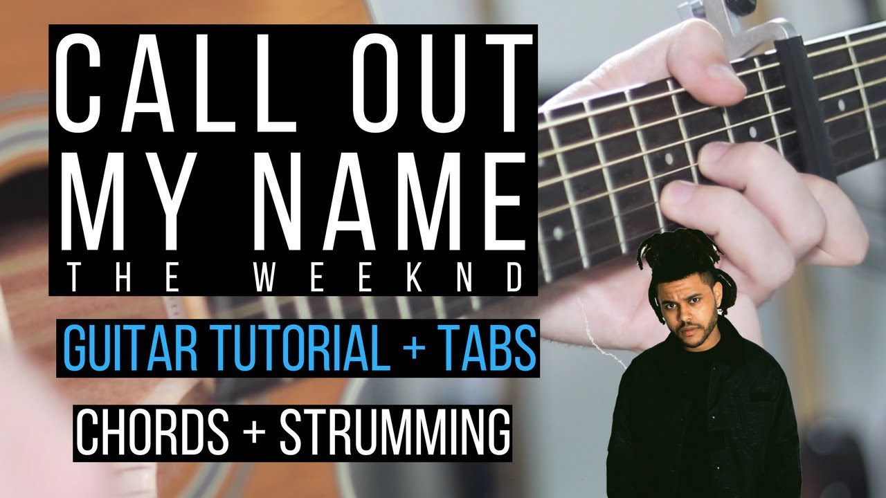 Call out my name guitar tutorial the weeknd easy chords +.