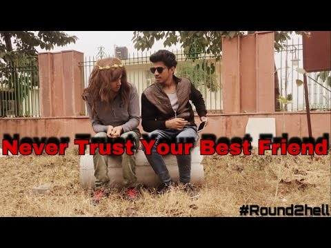 Never trust your best friend | Round2hell | R2H