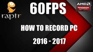 How To Record PC Gameplay 60FPS NO LAG! (AMD Raptr) How to YouTube #1