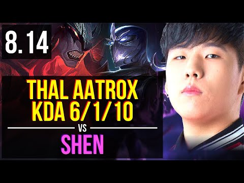 SKT T1 Thal - AATROX vs SHEN (TOP) ~ KDA 6/1/10, Dominating ~ Korea Challenger ~ Patch 8.14