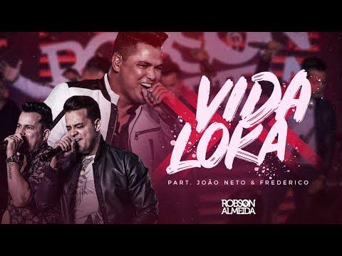 Robson Almeida feat. João Neto & Frederico - Vida Loka