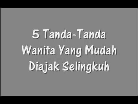 5 Tanda Tanda Wanita Yang Mudah Diajak Selingkuh