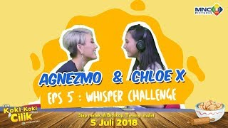 agnez mo chloe x eps 5 whisper challenge film koki koki cilik