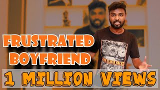 Frustrated Boyfriend || By Shravan Kotha