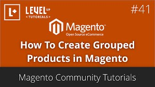 Magento Community Tutorials #41 - How To Create Grouped Products in Magento