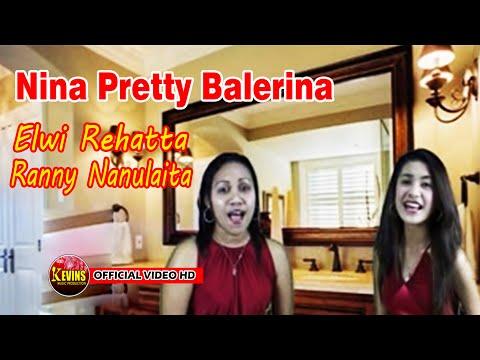 NINA PRETTY BALERINA  - EWI VOC. ELWI REHATTA DAN RANNY NANULAITA - ( OFFICIAL VIDEO MUSIC )