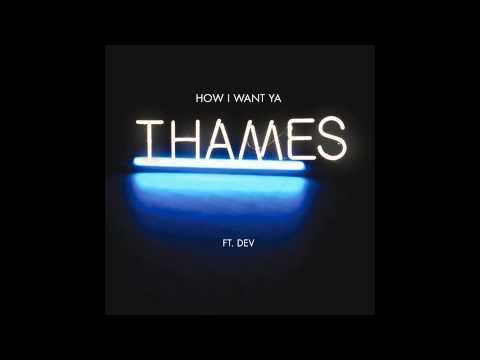 Thames - How I Want Ya ft. Dev (1 hour version)
