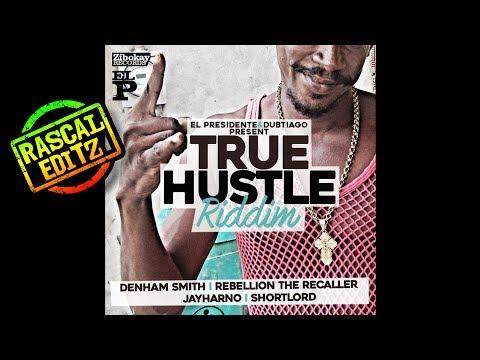 True Hustle Riddim (Zibokay Records | 2016 | Rascal Editz Mix)