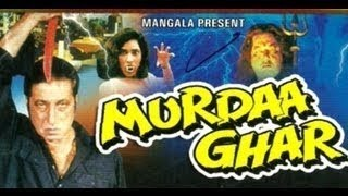 Murda Ghar | Full Hindi Movie | Shakti Kapoor | Jyoti Ranaa | Horror Movies | Bollywood Movies