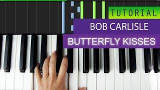 Bob Carlisle Butterfly Kisses Piano Tutorial