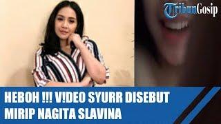 Heboh !!! V!de0 Syurr Disebut Mirip Nagita Slavina