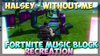 Halsey - Without Me (Fortnite Music Blocks Recreation)
