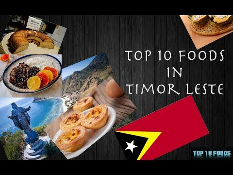 Top 10 Foods In Timor Leste | A Must Watch Video | 2017
