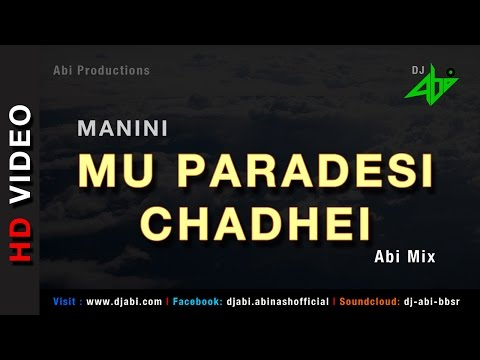 Mu Paradesi Chadhei   Remix  Manini   Dj Abi