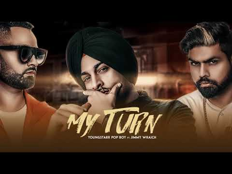 My Turn | Youngstarr Pop Boy Feat. Jimmy Wraich | Official Audio | LosPro | 2018
