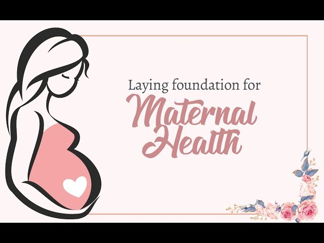 Laying the foundation for maternal health